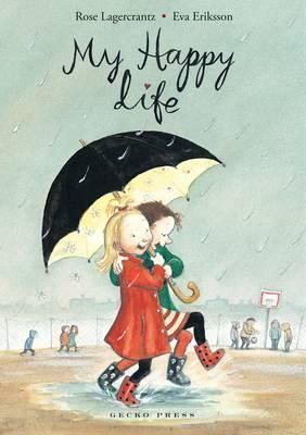 """My Happy Life"", by Rose Lagercrantz, ilustrated by Eva Eriksson - the first in a series of gorgeous illustrated early chapter books about Dani and her best friend Ella. A perfect union of content, heart and design. (See also ""My Heart is Laughing"" and ""When I Am Happiest"".)"