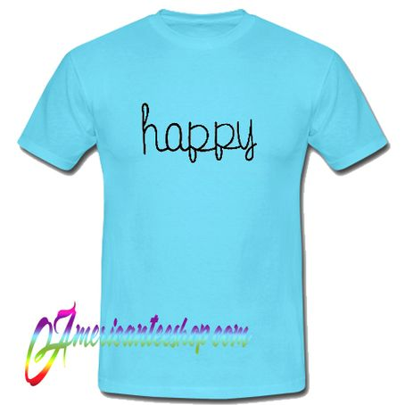 Happy T Shirt