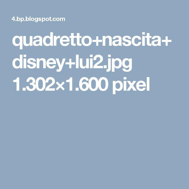 quadretto+nascita+disney+lui2.jpg 1.302×1.600 pixel