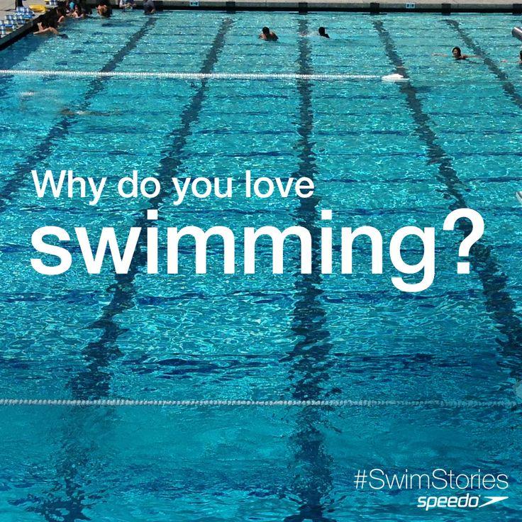 Tell us why you love swimming! #Speedo #Swimstories #loveswimming