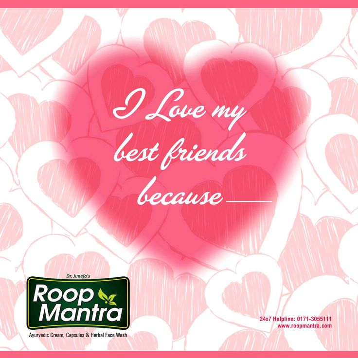 Fill in the Blank  I Love My Best Friends Because....................... Tag Your Friends using #ILoveMyFriends #Besties  Comments,Like & Share with your Friends Too.  24X7 Helpline 0171-3055111 | www.roopmantra.com