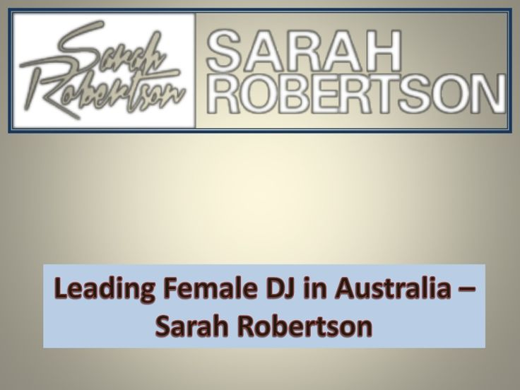 Do you know who Sarah Robertson is? Watch this presentation to know briefly about Sarah Robertson, a leading female DJ in Australia and a playboy DJ.  #femaleDJ #playboyDJ