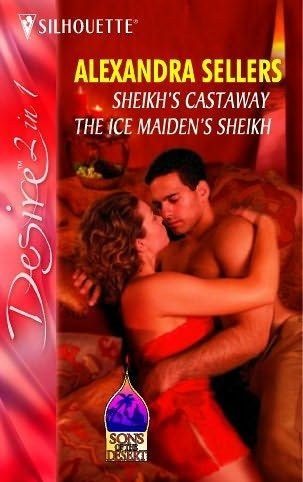 book cover of     Sheikh's Castaway / The Ice Maiden's Sheikh      (Sons of the Desert)    by    Alexandra Sellers