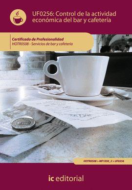 CONTROL DE LA ACTIVIDAD ECONOMICA DEL BAR Y CAFETERIA - UF0256