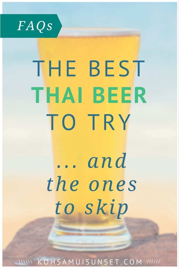 Thai beer 101: The best Thai beer to try ... and the ones to skip
