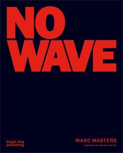 "NO!: THE ORIGINS OF NO WAVE :: ""They decided to call the record No New York, and soon the small community of musicians and filmmakers surrounding it was dubbed 'No Wave.' Small, and short-lived: within a year, many No Wave groups were gone. As The New York Times' Robert Palmer put it, 'Naming the movement just about finished it off.'"""