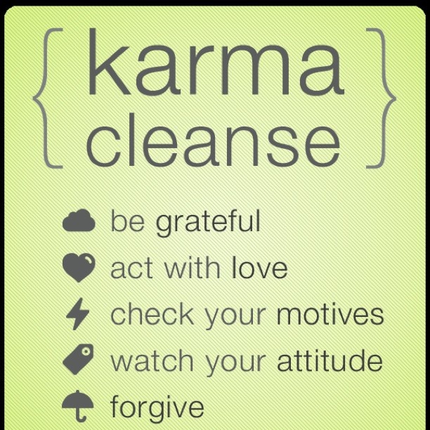 #Karma cleansing is good for the #soulKarma Cleanses, Karma Cleaning, Life, Inspiration,  Dust Jackets, Quotes,  Dust Covers, Book Jackets,  Dust Wrappers