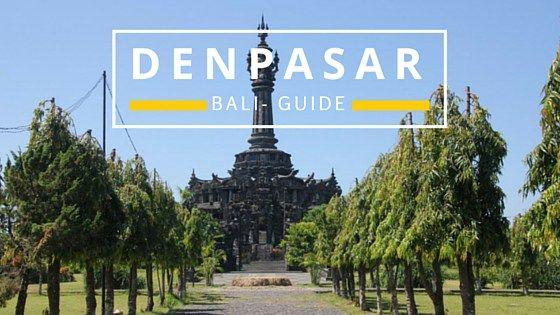 Denpasar - Bali Guide