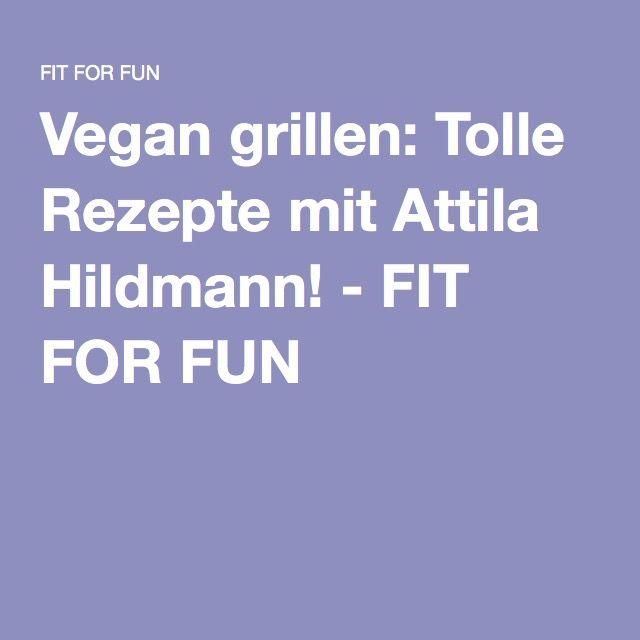Vegan grillen: Tolle Rezepte mit Attila Hildmann! - FIT FOR FUN