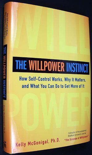 The Willpower Instinct: How Self-Control Works, Why It Matters, and What You Can Do To Get More of It: Kelly McGonigal: 9781583334386: Amazo...