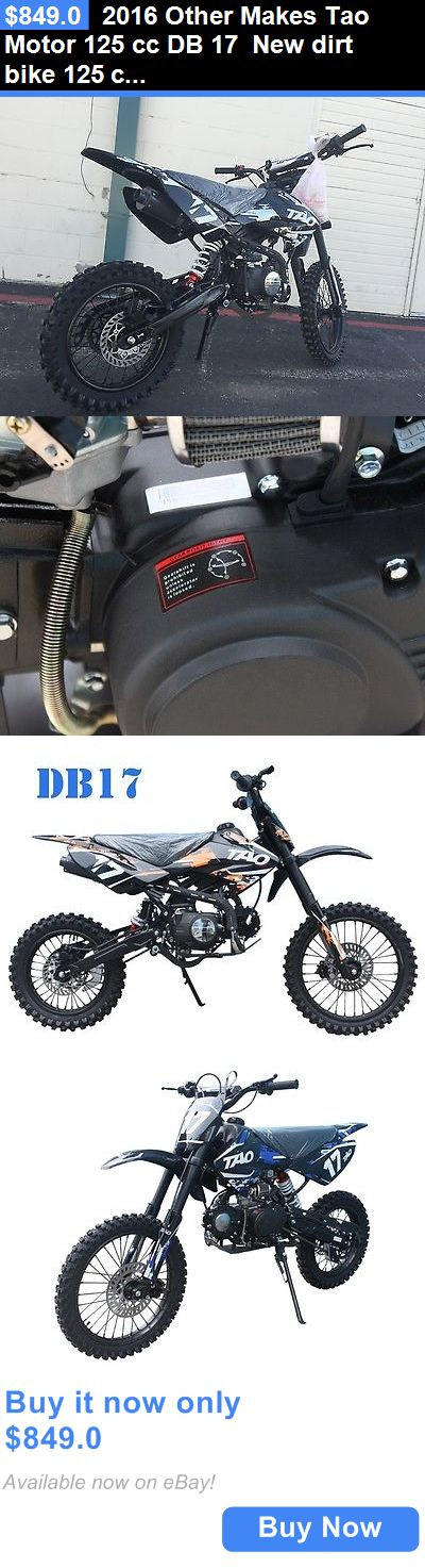 motorcycles And scooters: 2016 Other Makes Tao Motor 125 Cc Db 17 New Dirt Bike 125 Cc For Sale Db 17 Model Manuel With 4-Speed (1-N-2-3-4) New BUY IT NOW ONLY: $849.0