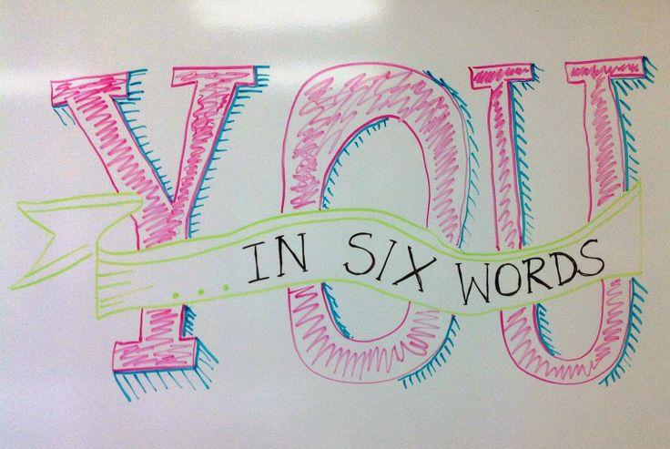 What's Your 6 Word Memoir?