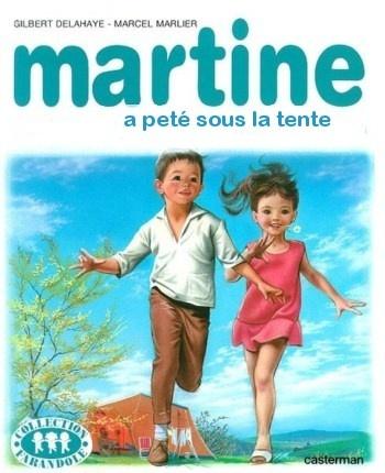 Martine a pété sous la tente