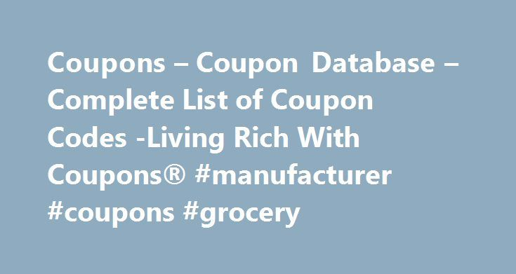 Coupons – Coupon Database – Complete List of Coupon Codes -Living Rich With Coupons® #manufacturer #coupons #grocery http://coupons.remmont.com/coupons-coupon-database-complete-list-of-coupon-codes-living-rich-with-coupons-manufacturer-coupons-grocery/  #nabisco coupons # Coupons Submit Form We work hard to keep the latest coupons in the coupon database. If you found a coupon that is not listed in our coupon database, please feel free to submit the coupon via the form below. We appreciate…