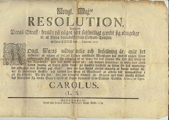 Resolution angående Deras Straff / hwilka på något sätt sielfwilligt gjort sig oduglige til at slipps dymedelst ifrån Soldaste-tiensten 9 Decemb 1717 Carolus (Karl XII)