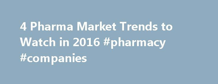 4 Pharma Market Trends to Watch in 2016 #pharmacy #companies http://pharma.remmont.com/4-pharma-market-trends-to-watch-in-2016-pharmacy-companies/  #trends in pharmaceutical industry # 4 Pharma Market Trends to Watch in 2016 Several pharmaceutical market trends are likely to affect pharmacists practice this year. The Pharmacy Forecast 2016-2020 from the American Society of Health-System Pharmacists (ASHP) Foundation analyzed pharmacy trends and described strategies for health-system…