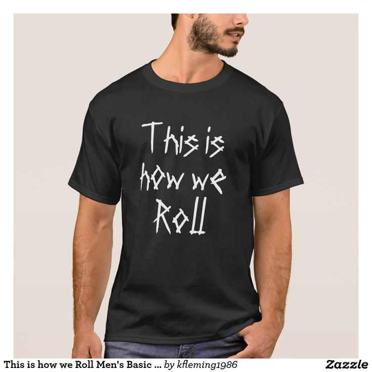 This is how we Roll Men's Basic Dark T-Shirt
