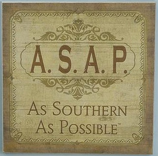 A.S.A.P. As Southern As Possible Square Plaque