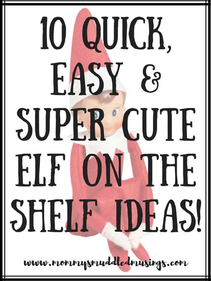 How Cute Are These Elf On The Shelf Ideas I Love Quick Easy