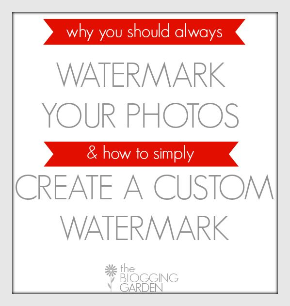 How to Make a Custom Watermark for your Images - The Blogging Garden