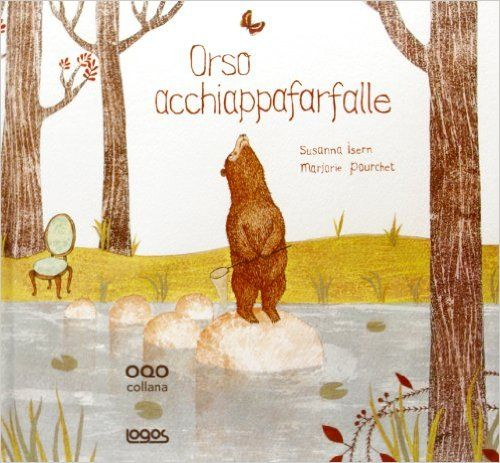 Amazon.it: Orso acchiappafarfalle - Susanna Isern, M. Pourchet - Libri