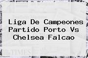 http://tecnoautos.com/wp-content/uploads/imagenes/tendencias/thumbs/liga-de-campeones-partido-porto-vs-chelsea-falcao.jpg Chelsea. Liga de Campeones partido Porto vs Chelsea Falcao, Enlaces, Imágenes, Videos y Tweets - http://tecnoautos.com/actualidad/chelsea-liga-de-campeones-partido-porto-vs-chelsea-falcao/