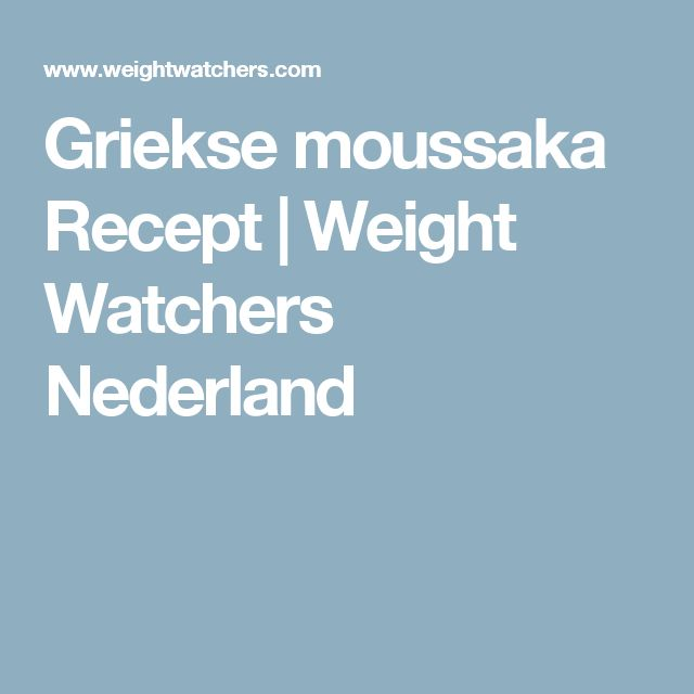 Griekse moussaka Recept | Weight Watchers Nederland