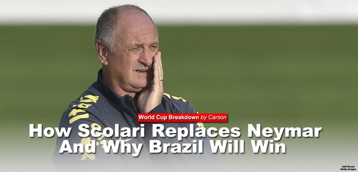 Brazil vs Germany Preview: How Scolari Replaces Neymar and Why Brazil Will Win