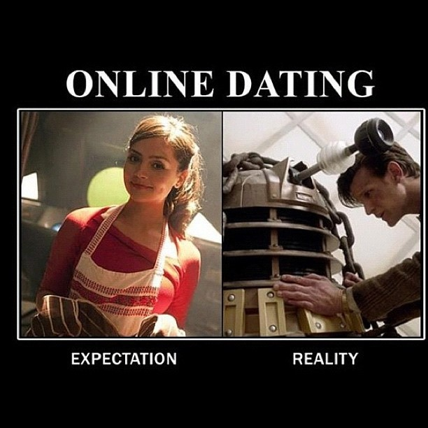 Hahahaha! Oh my bless.Geek, Nerd Stuff, Whovian, Doctorwho, Online Dates, Dalek, Doctors Who, Funny Stuff, Dr. Who