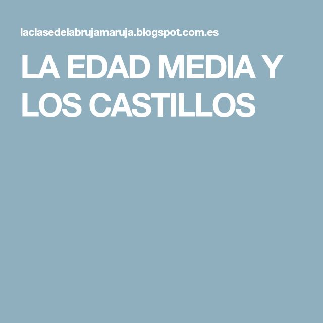 LA EDAD MEDIA Y LOS CASTILLOS