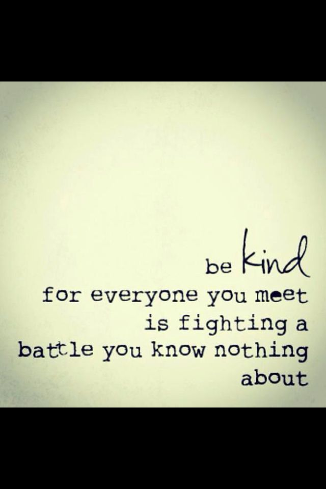be kind for everyone you meet is fighting a battle meaning
