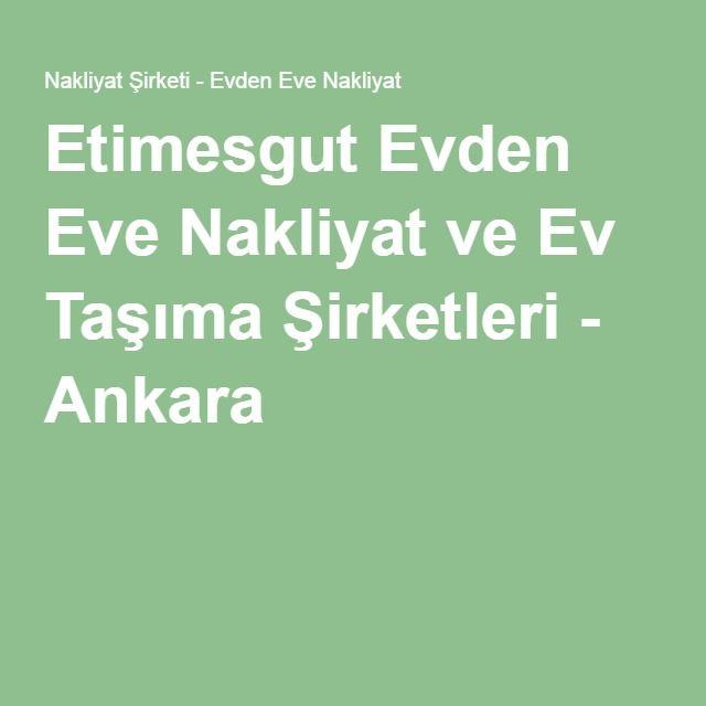 Etimesgut Evden Eve Nakliyat ve Ev Taşıma Şirketleri - Ankara