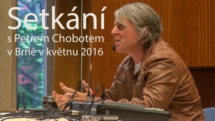 Setkání s Petrem Chobotem v Brně květen 2016 - spontánní odpovědi na otá...