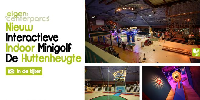 In de kijker | Interactive Indoor Minigolf | De Huttenheugte