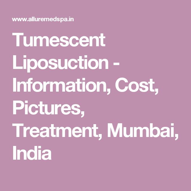 Tumescent Liposuction - Information, Cost, Pictures, Treatment, Mumbai, India