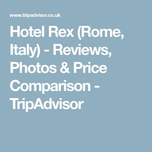 Hotel Rex (Rome, Italy) - Reviews, Photos & Price Comparison - TripAdvisor