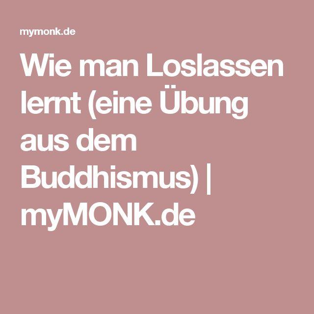 Wie man Loslassen lernt (eine Übung aus dem Buddhismus) | myMONK.de