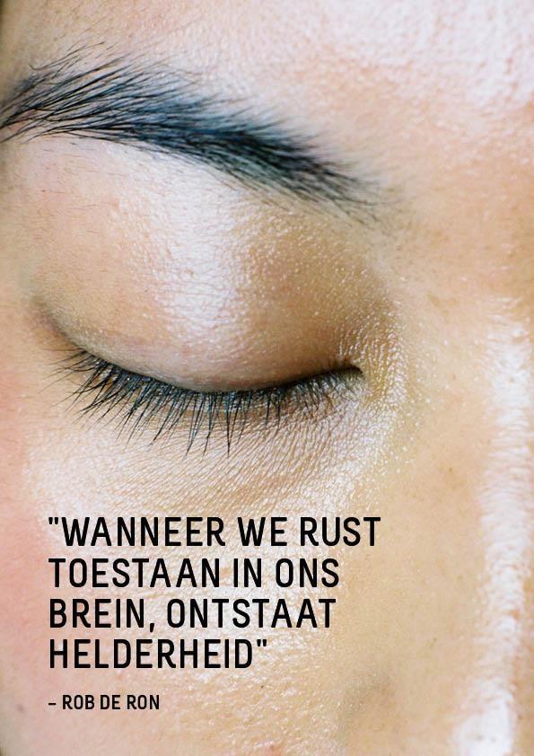 Wanneer we rust toestaan in ons brein, ontstaat helderheid