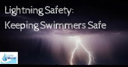 Lightning can pose a serious threat to swimming activities. Review LinerWorld's lightning safety to be sure you are keeping your swimmers safe this summer!