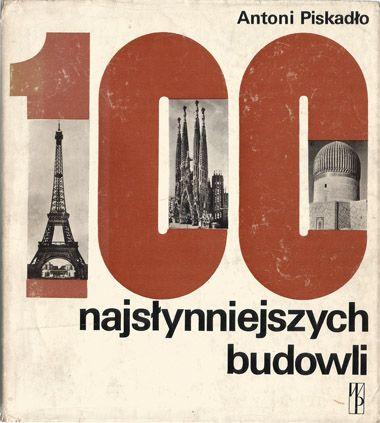 100 najsłynniejszych budowli | Wiedza Powszechna, 1988 r. | projekt seryjny obwoluty: W. Kosiński