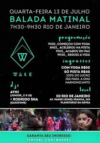COMO TER UM MUNDO MELHOR: RJ: Balada Matinal Wake mistura yoga e diversão na Gávea (13/07)