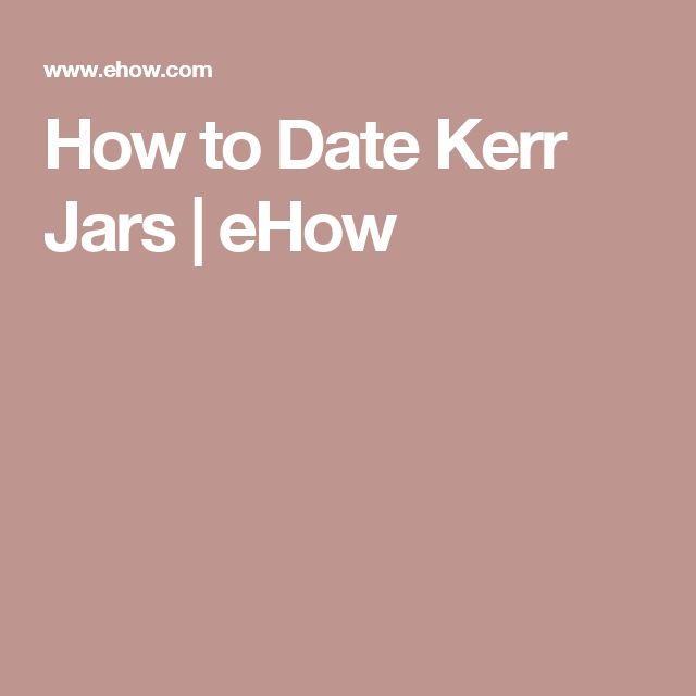 How to Date Kerr Jars | eHow