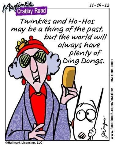 Twinkies and Ho-Ho's may be a thing of the past . . . | Maxine