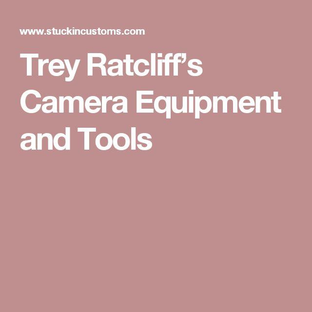 Trey Ratcliff's Camera Equipment and Tools