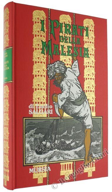 I PIRATI DELLA MALESIA. Salgari Emilio. 1988 - Bergoglio Libri d'Epoca