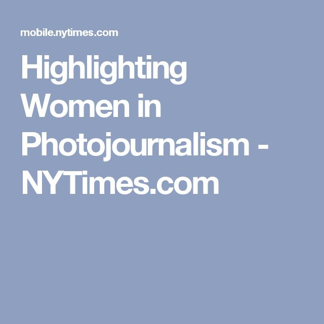 Highlighting Women in Photojournalism - NYTimes.com