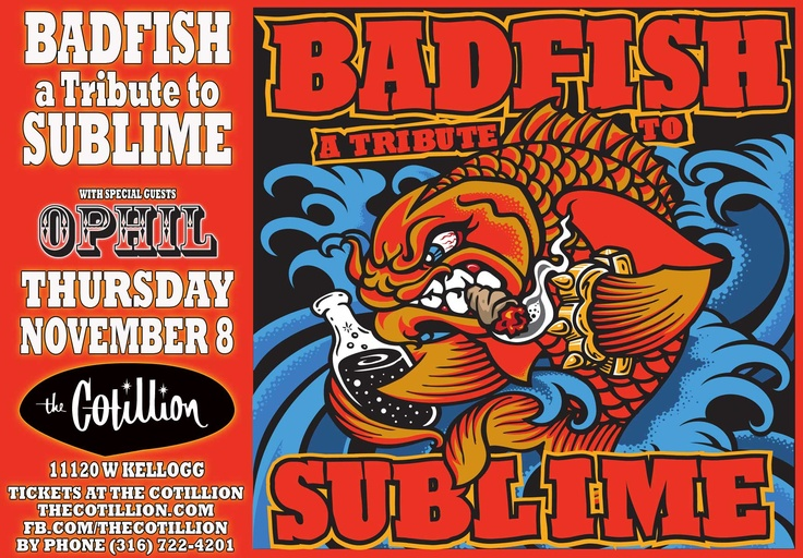 Get tickets: http://ticketf.ly/OJpfEb  Badfish a Tribute to Sublime  Thur, Nov 8 w/ OPHIL  Doors:7p Show:8p  ADVANCE-$15  DAY OF SHOW 18  Sublime was arguably the most energetic, original and uniquely eclectic band to emerge from any scene, anywhere, but ended with the untimely death of lead singer, guitarist and songwriter Brad Nowell in 1996. But encompassing the sense of place and purpose long associated with Sublime's music.