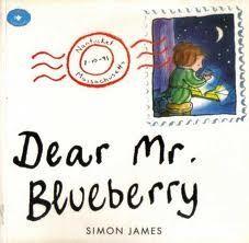 Mentor text - Dear Mr. Blueberry - persuasive letter wrting
