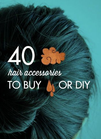 40 Hair Accessories You Can Buy or DIY