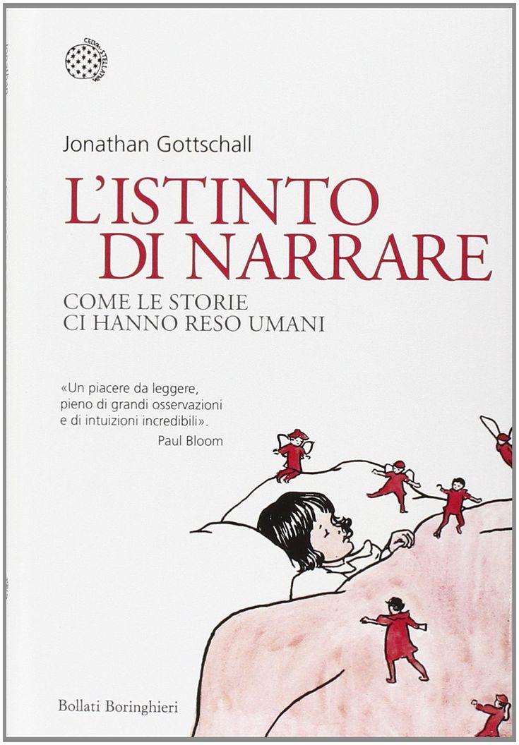 Amazon.it: L'istinto di narrare. Come le storie ci hanno reso umani - Jonathan Gottschall, G. Olivero - Libri